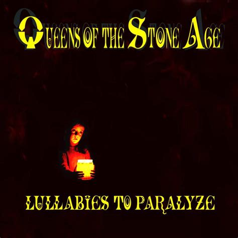 Queens of the Stone Age - Lullabies to Paralyze Lyrics and