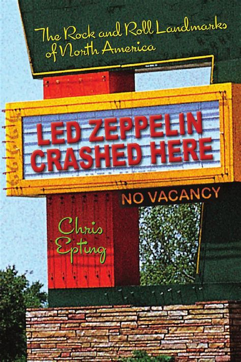 Chris Epting led zeppelin crashed here the rock and roll