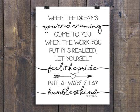 Always Stay Humble and Kind Cursive Dream Tim McGraw